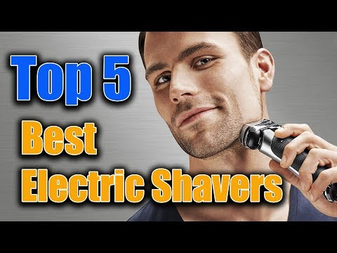 ▶️Best electric shavers for men – Best electric shavers for 2018