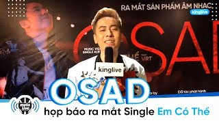 "MOTOLIVE | Họp báo ra mắt single ""Em có thể"" - OSAD"