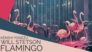 Flamingo (English Cover)【Will Stetson】「米津 玄師」