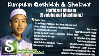 Kumpulan Qoshidah & Sholawat Hafidzul Ahkam Terbaru