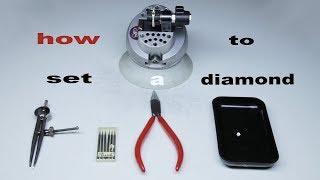 HOW TO SET A DIAMOND