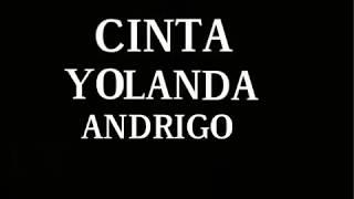 Andrigo Cinta Yolanda + Lirik
