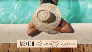 Mexico with Modeliste Magazine