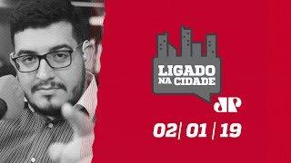 Ligado na Cidade - 02/01/2019