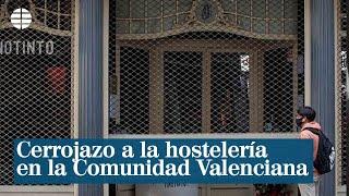 Cerrojazo total a la hosteleri?a en la Comunidad Valenciana