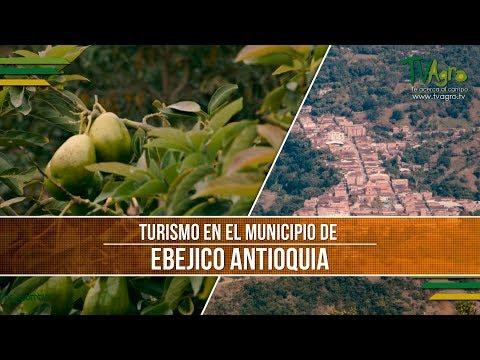 Turismo: Municipio de Ebejico Antioquia - TvAgro por Juan Gonzalo Angel