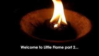 Little Flame Part II