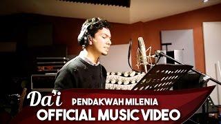 Da'i | Pendakwah Millennia | Muzik Video Rasmi