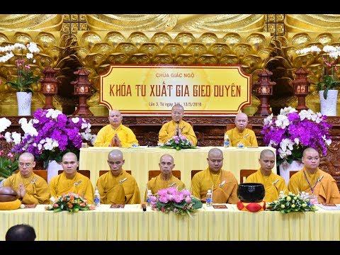 Lễ truyền trao giới pháp khóa tu Xuất Gia Gieo Duyên lần 3 tại chùa Giác Ngộ 07-05-2018