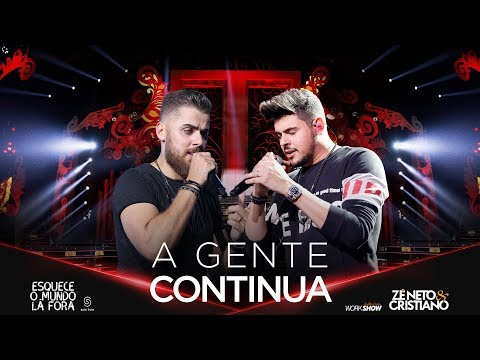 A GENTE CONTINUA – Zé Neto e Cristiano