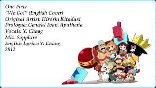 We Go  ONE PIECE English Cover By Y Chang