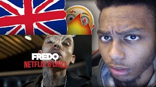 AMERICAN FIRST REACTION To Fredo   Netflix & Chill (Official Video)