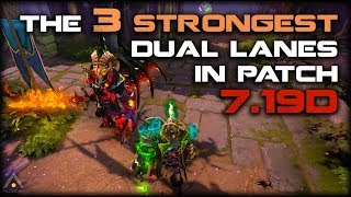 Dota 2: The 3 Strongest Dual Lanes in Patch 7.19d   Pro Dota 2 Guides