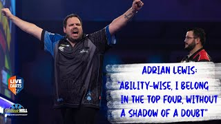 "Adrian Lewis: ""Ability-wise, I belong in the top four, without a shadow of a doubt"""