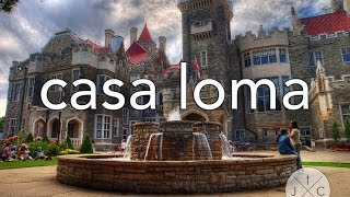 Casa Loma - Facts & Fun & Ghosts, oh my - J&C Toronto