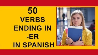 50 verbs ending in -ER in Spanish tutorial, English to Spanish language. Learn Spanish with Pablo.