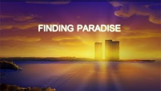 СТАРЫЕ ЗНАКОМЫЕ ► Finding Paradise
