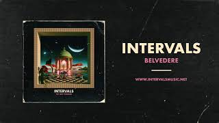 INTERVALS   Belvedere (Official Audio)   NEW ALBUM OUT NOW