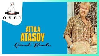Attila Atasoy / Günah Bende