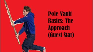 Pole Vault Basics: The Approach (Guest Star: Kieran McCrory)