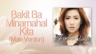 Angeline Quinto - Bakit Ba Minamahal Kita main version