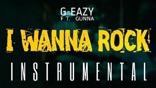 G Eazy FT. Gunna   I Wanna Rock [INSTRUMENTAL]