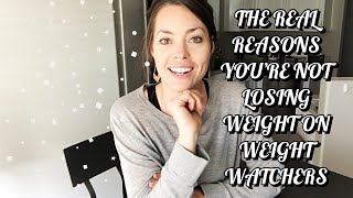 WHY YOU'RE NOT LOSING WEIGHT ON WEIGHT WATCHERS
