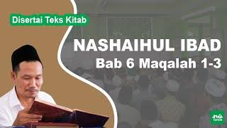 Kitab Nashaihul Ibad # Bab 6 Maqalah 1-3 # KH. Ahmad Bahauddin Nursalim