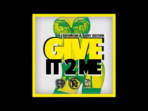 DJ Rasimcan & Baby Brown - Give It 2 Me (Audio)