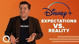 Disney+ | Reality Vs. Expectations