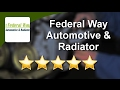 Federal Way Automotive & Radiator Tacoma Excellent 5 Star Review by Bill W.