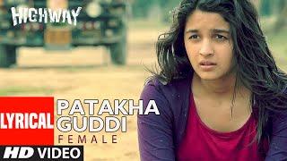 Lyrical: Patakha Guddi | Highway | A.R Rahman, Nooran