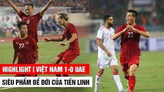 HIGHLIGHT VIỆT NAM 1-0 UAE | Tiến Linh  lập siêu phẩm, Việt Nam độc chiếm đầu bảng | Khán Đài Online