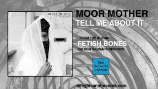 Moor Mother   Tell Me About It (Official Audio)