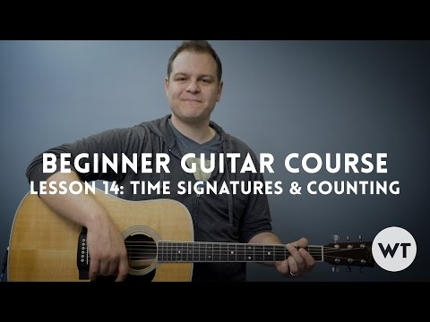 Time Signatures and Counting - Lesson 14: Beginner Guitar Course
