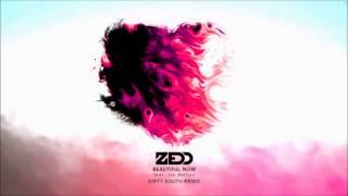 Zedd - Beautiful Now feat Jon Bellion (Dirty South Remix)