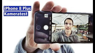Ist das die beste Handy-Kamera? iPhone 8 Plus Kameratest (deutsch HD)