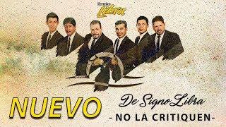 No la critiquen - Grupo Libra  (Video)