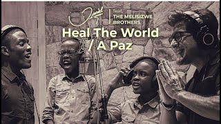 Heal The World / A Paz (Daniel feat. The Melisizwe Brothers)