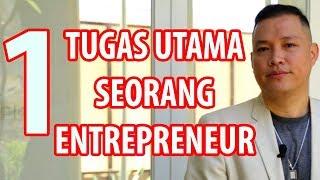Satu Tugas Utama Seorang Entrepreneur