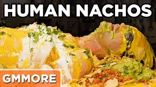 Eating Human Nachos