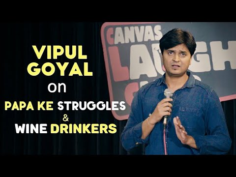 Papa Ke Struggles & Wine Drinkers | Stand Up Comedy by Vipul Goyal