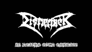 Dismember-In Death's Cold Embrace(Lyrics In Description)
