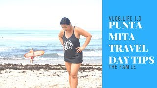 Vlog Life 1.0 |Punta Mita: Travel Day| Tips