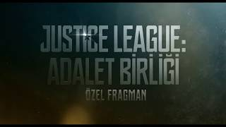 Justice League: Adalet Birliği Türkçe Dublaj Özel Fragman