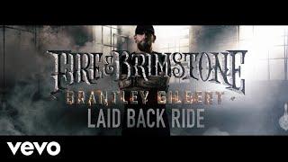 Brantley Gilbert - Laid Back Ride (Lyric Video)