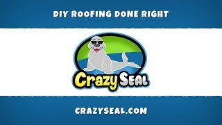 CRAZY SEAL™ DIY ROOFING SYSTEM