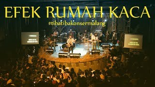 EFEK RUMAH KACA | #tibatibakonsermalang ( Live At Brawijaya Edu Park, Malang )