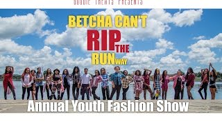 2016 Betcha Can't RIP the Runway Youth Fashion Show