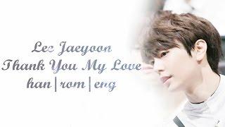 [Click Your Heart OST] Jaeyoon (재윤) - Thank You, My Love (고마운 내 사랑)  Lyrics [Han Rom Eng]